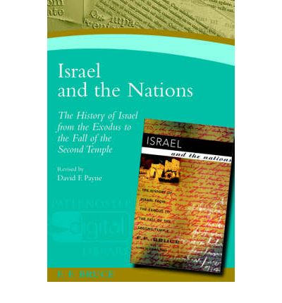 Israel and the Nations: The History of Israel from the Exodus to the Fall of the Second Empire