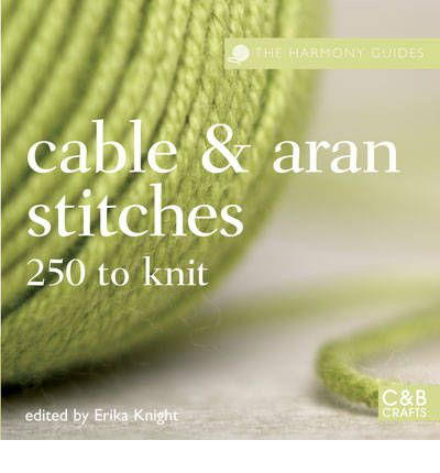Cable & Aran Stitches: 250  to Knit