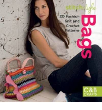 Bags: 20 Fashion Knit and Crochet Patterns