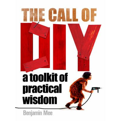 The Call of DIY: A Toolkit of Practical Wisdom