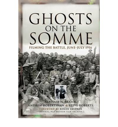 Ghosts on the Somme: Filming the Battle, June-July 1916