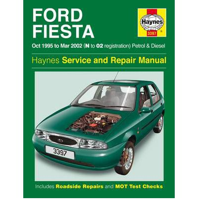 Ford Fiesta Service and Repair Manual: Petrol and Diesel 1995-2002
