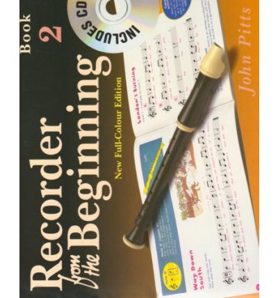 Recorder from the Beginning: Pupil Book Bk. 2