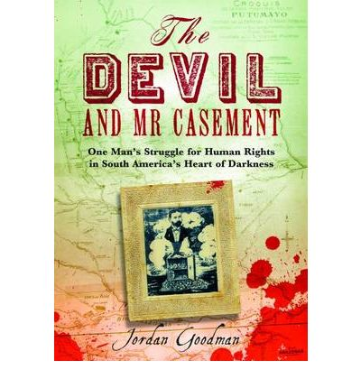 The Devil and Mr Casement: A Crime Against Humanity