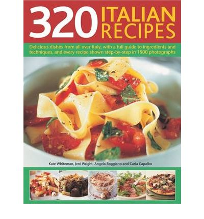 320 Italian Recipes: Delicious Dishes from All Over Italy