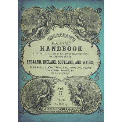 Bradshaw's Railway Handbook, 1866: Tours in North and South Wales (plus Western and Southwestern England and Parts of Ireland) v. 2