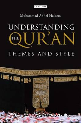 Understanding the Qur'an: Themes and Style