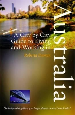 Living and Working in Australia: A City by City Guide