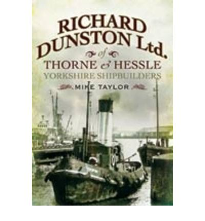 Richard Dunston Limited of Thorne and Hessle Yorkshire Shipbuilders