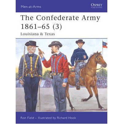 The Confederate Army 1861-65: Louisiana and Texas v. 3