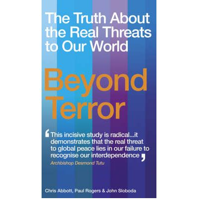 Beyond Terror: The Truth About the Real Threats to Our World