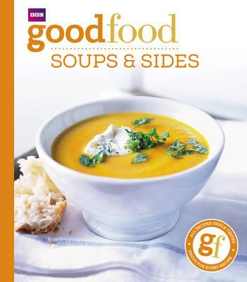 Good Food: Soups and Sides: Triple-tested Recipes