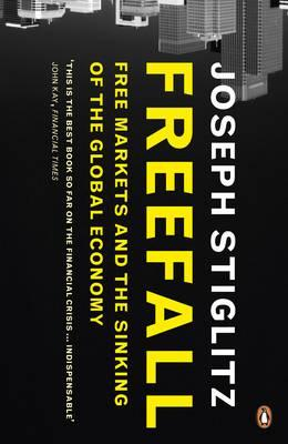 Freefall: Free Markets and the Sinking of the Global Economy