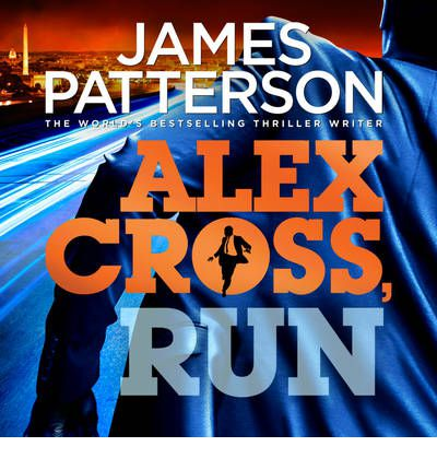 Alex Cross Run: (Alex Cross 20)