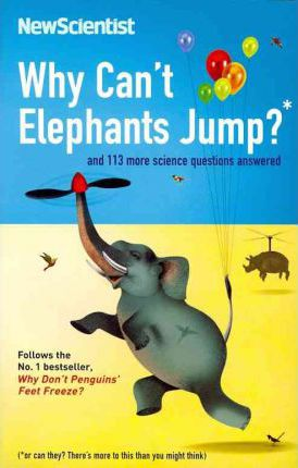 Why Can't Elephants Jump?