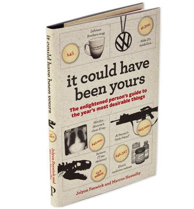 It Could Have Been Yours: The Enlightened Person's Guide to the Year's Most Desirable Things