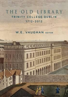 The Old Library, Trinity College Dublin, 1712-2012