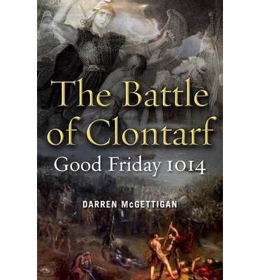 The Battle of Clontarf, Good Friday, 1014