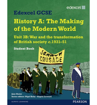 Edexcel GCSE Modern World History Unit 3B War and the Transformation of British Society C.1931-51 Student Book