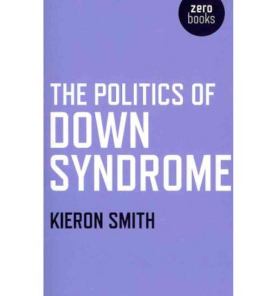 The Politics of Down Syndrome