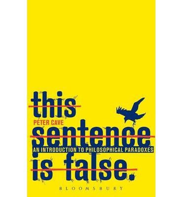 This Sentence is False: An Introduction to Philosophical Paradoxes