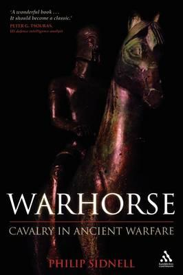 Warhorse: Cavalry in the Ancient World