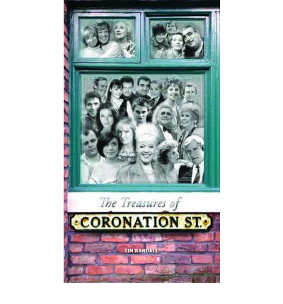 """Coronation Street"" Treasures: Fascinating Memorabilia and Mementoes from Britain's Favourite Street"
