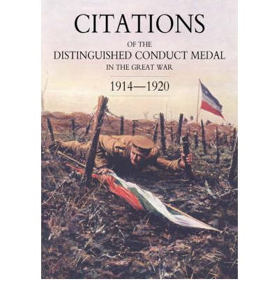 Citations of the Distinguished Conduct Medal 1914-1920: Line Regiments Pt. 1: Section 2