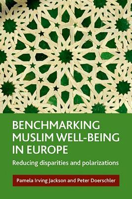 Benchmarking Muslim Well-Being in Europe : Reducing Disparities and Polarization