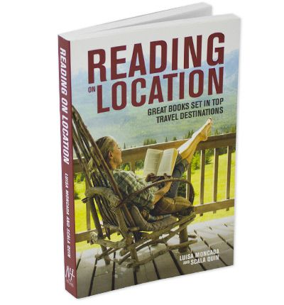 Reading on Location: A Guide to Great Books Set in the World's Top Destinations