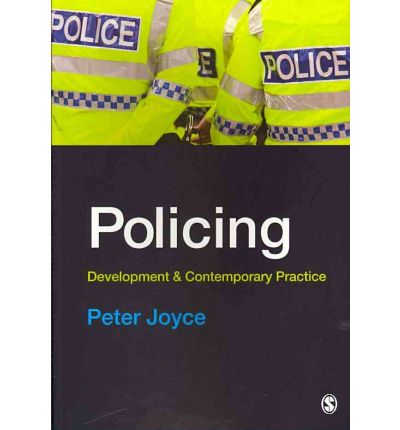 Policing: Development and Contemporary Practice