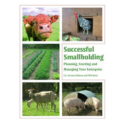Successful Smallholding: Planning, Starting and Managing Your Enterprise
