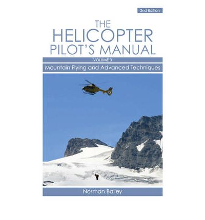 Helicopter Pilot's Manual: Mountain Flying and Advanced Techniques v. 3