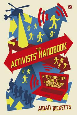 The Activists' Handbook: A Step-by-step Guide to Activism