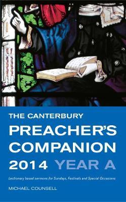 The Canterbury Preacher's Companion 2014: Complete Sermons for Sunday, Festivals and Special Occasions