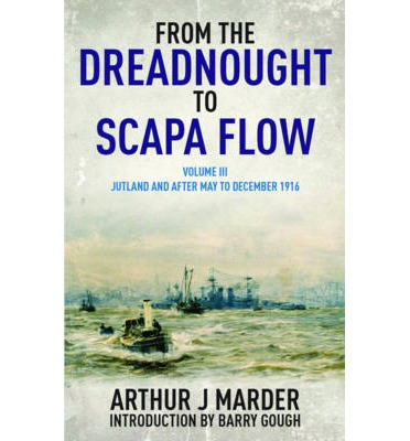 From the Dreadnought to Scapa Flow: Volume 3