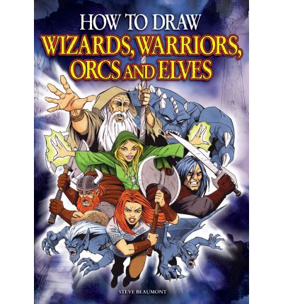 How to Draw Wizards, Warriors, Orcs and Elves