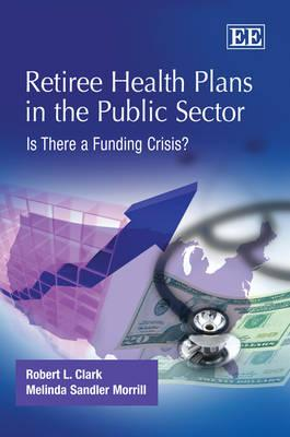 Retiree Health Plans in the Public Sector