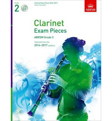 Clarinet Exam Pieces 20142017, Grade 2, Score, Part & CD: Selected from the 20142017 Syllabus