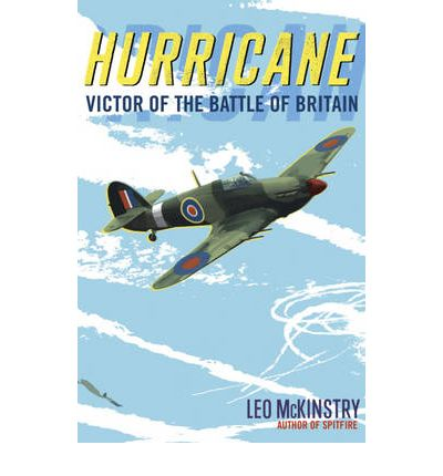 Hurricane: Victor of the Battle of Britain