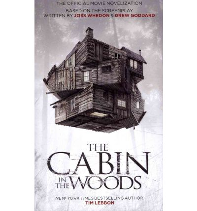 The Cabin in the Woods: Official Movie Novelization: The Official Movie Novelization
