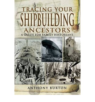 Tracing Your Shipbuilding Ancestors: A Guide for Family Historians