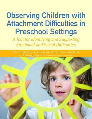 Observing Children with Attachment Difficulties in Preschool Settings: A Tool for Assessment and Support