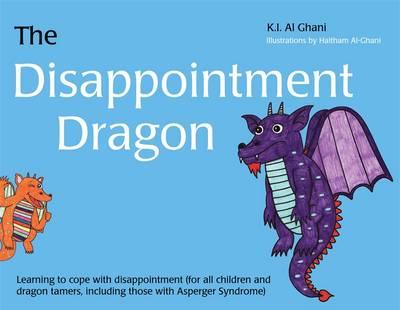 The Disappointment Dragon: Learning to Cope with Disappointment (for All Children and Dragon Tamers, Including Those with Asperger Syndrome)