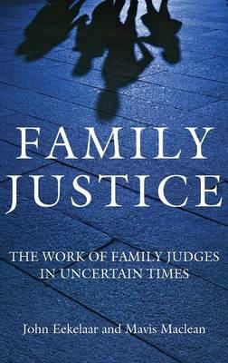 Family Justice: The Work of Family Judges in Uncertain Times