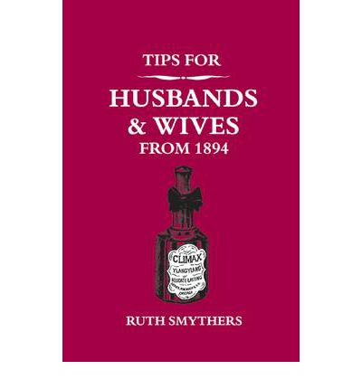 Tips for Husbands and Wives from 1894
