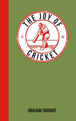 The Joy of Cricket: For Those Who Love a Good Innings
