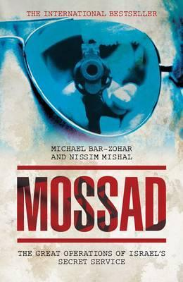 Mossad: The Great Operations of Israel's Famed Secret Service