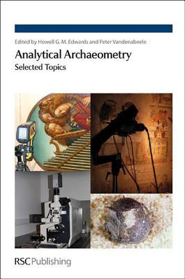 Analytical Archaeometry: Selected Topics