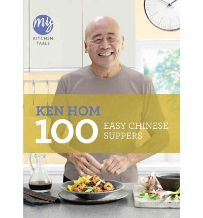 My Kitchen Table: 100 Easy Chinese Suppers